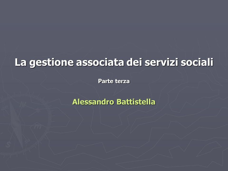 La gestione associata dei servizi sociali Alessandro Battistella