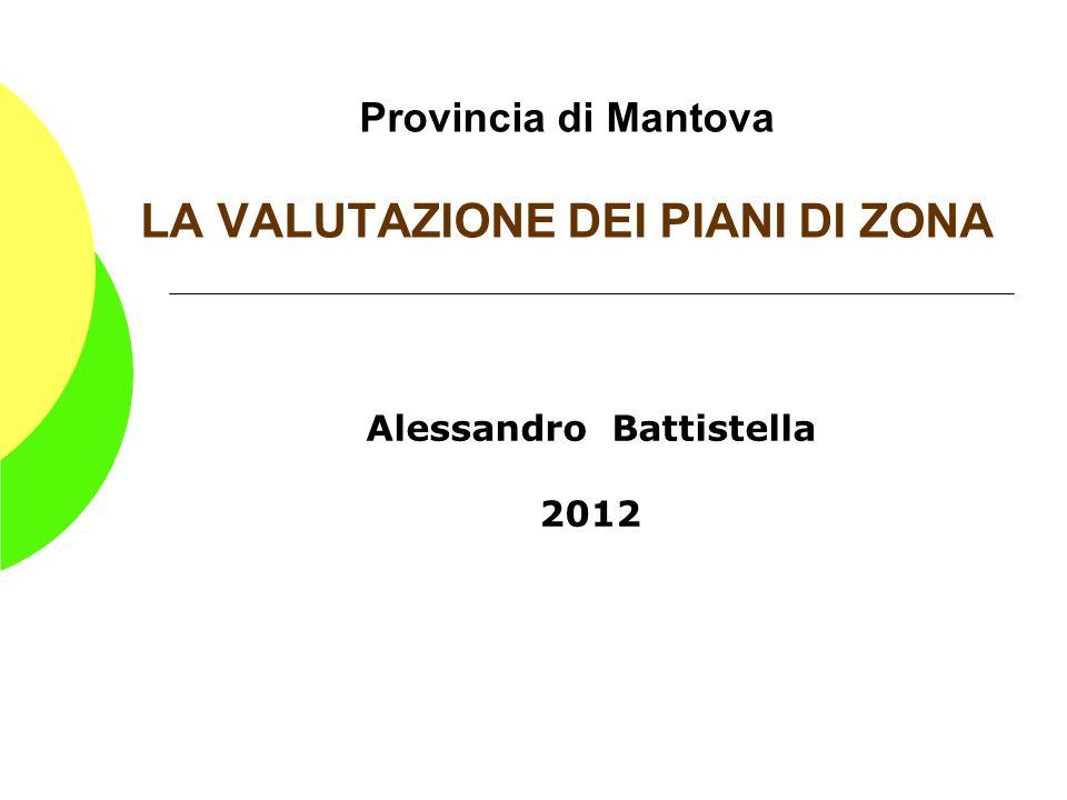 Provincia di Mantova LA VALUTAZIONE DEI PIANI DI ZONA