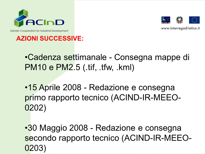 AZIONI SUCCESSIVE: Cadenza settimanale - Consegna mappe di PM10 e PM2.5 (.tif, .tfw, .kml)