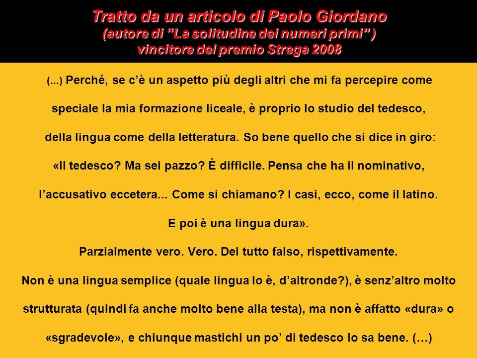 Tratto da un articolo di Paolo Giordano (autore di La solitudine dei numeri primi ) vincitore del premio Strega 2008