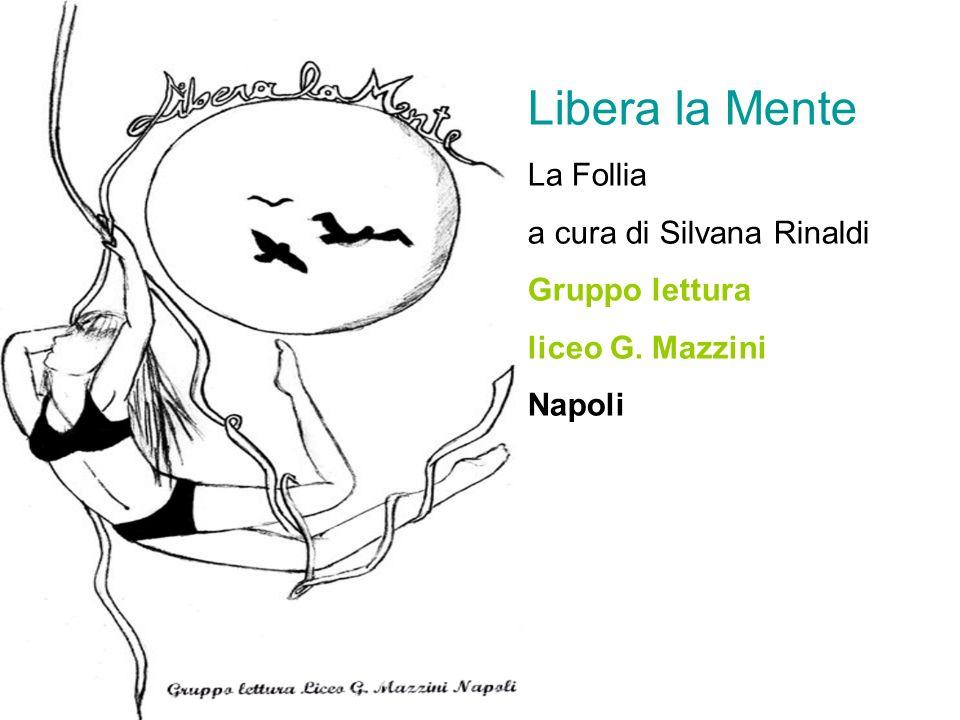 Libera la Mente La Follia a cura di Silvana Rinaldi Gruppo lettura