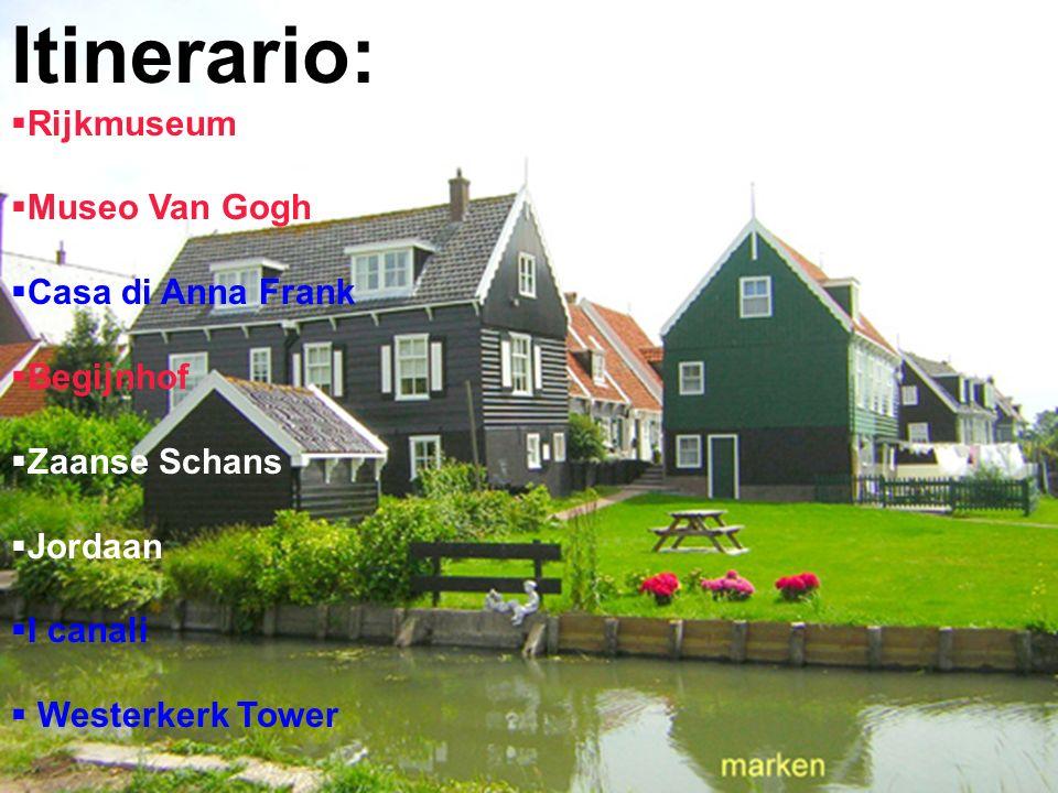 Itinerario: Rijkmuseum Museo Van Gogh Casa di Anna Frank Begijnhof