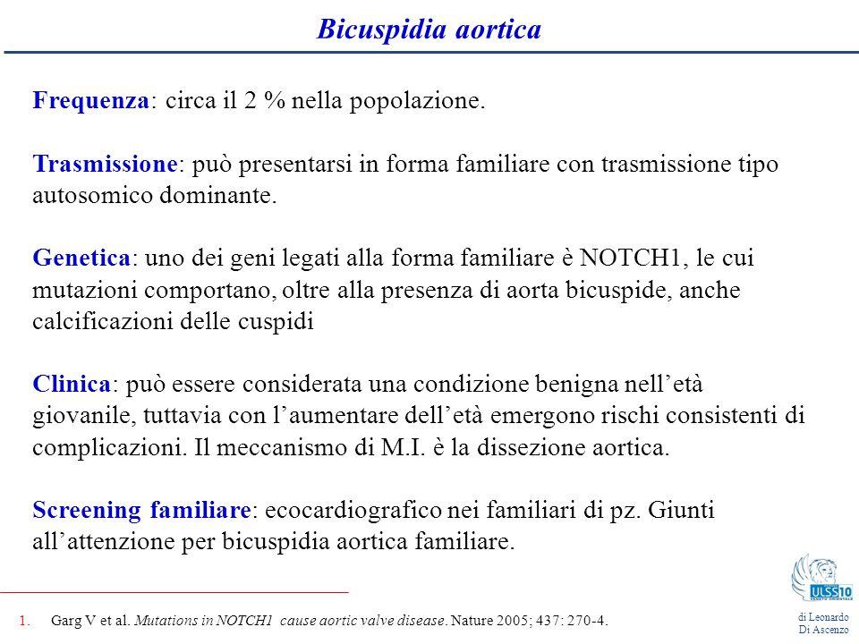 Bicuspidia aortica Frequenza: circa il 2 % nella popolazione.