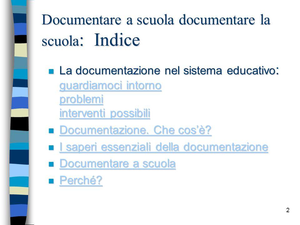 Documentare a scuola documentare la scuola: Indice