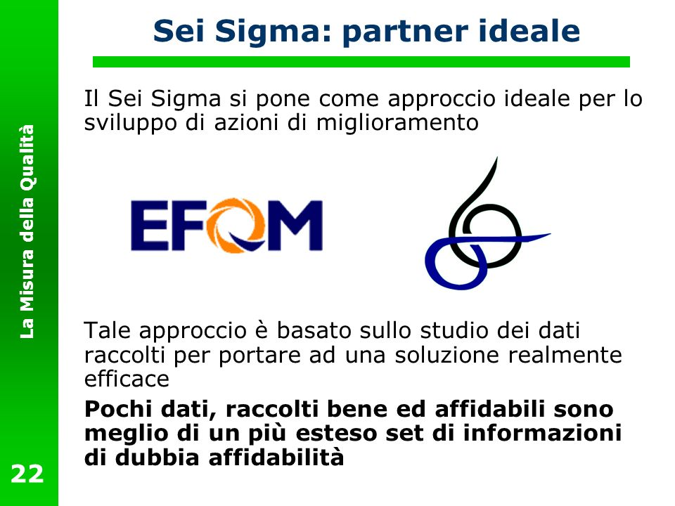 Sei Sigma: partner ideale