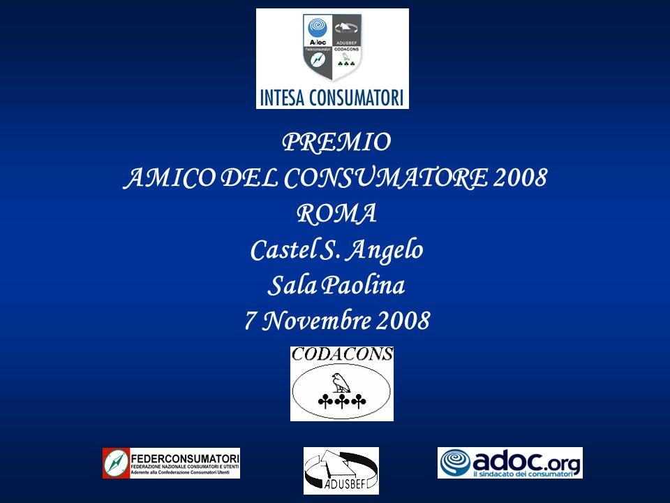 PREMIO AMICO DEL CONSUMATORE 2008 ROMA Castel S