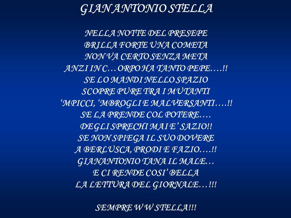 GIAN ANTONIO STELLA NELLA NOTTE DEL PRESEPE BRILLA FORTE UNA COMETA NON VA CERTO SENZA META ANZI IN C…ORPO HA TANTO PEPE….!.