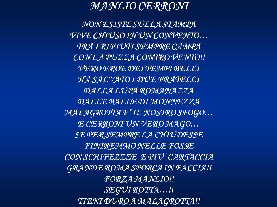 MANLIO CERRONI NON ESISTE SULLA STAMPA VIVE CHIUSO IN UN CONVENTO… TRA I RIFIUTI SEMPRE CAMPA CON LA PUZZA CONTRO VENTO!.
