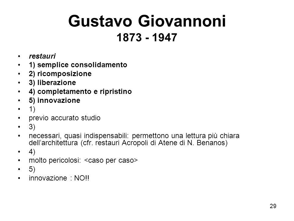 Gustavo Giovannoni 1873 - 1947 restauri 1) semplice consolidamento