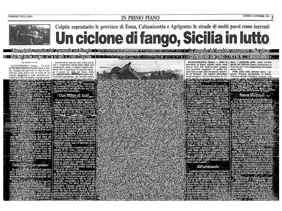 Purtroppo eventi come quelli accaduti nel 1991in Sicilia o nel 1998 a Sarno in Campania, diventeranno sempre più frequenti.