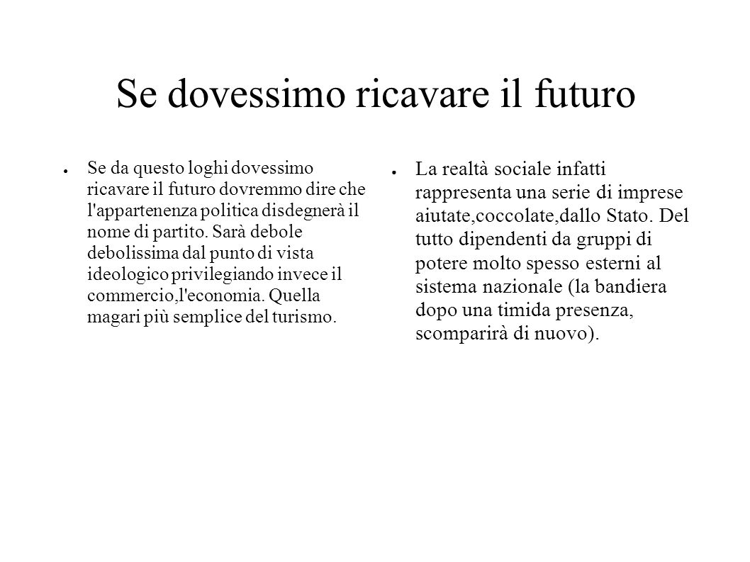Se dovessimo ricavare il futuro