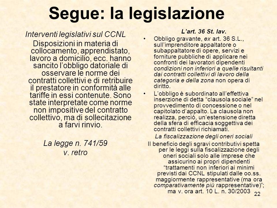 Segue: la legislazione
