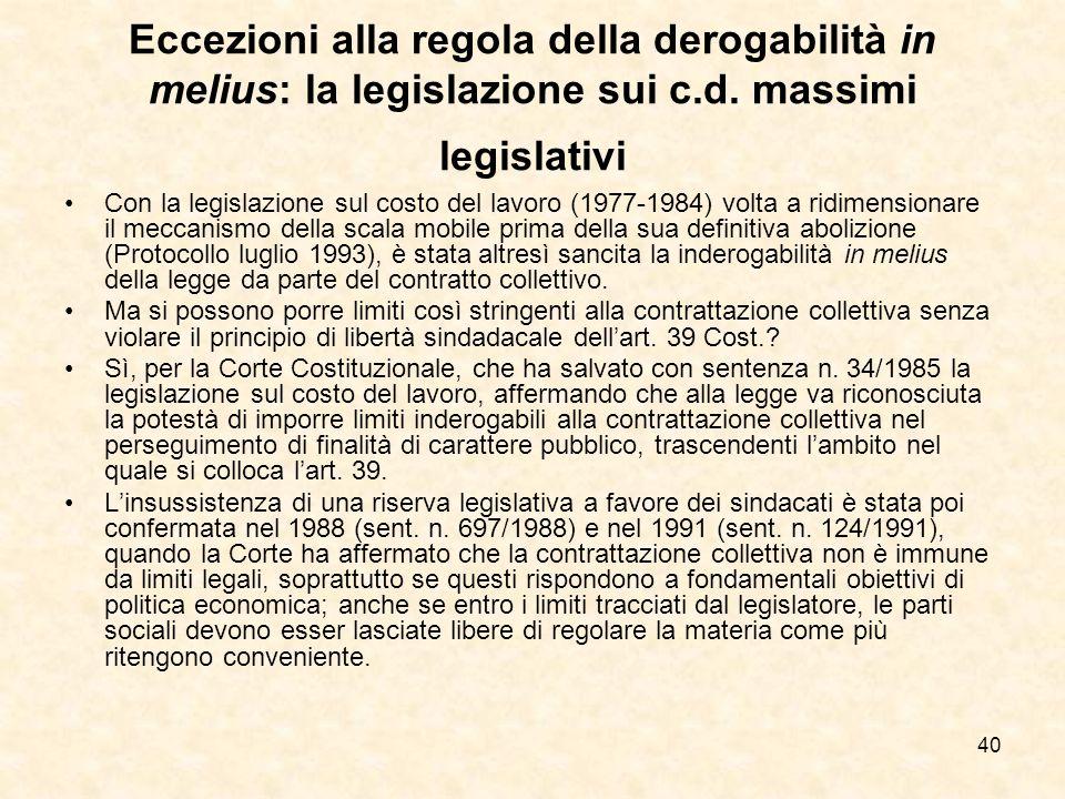 Eccezioni alla regola della derogabilità in melius: la legislazione sui c.d. massimi legislativi