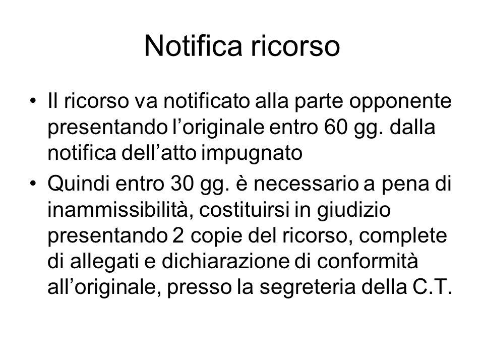 Notifica ricorsoIl ricorso va notificato alla parte opponente presentando l'originale entro 60 gg. dalla notifica dell'atto impugnato.