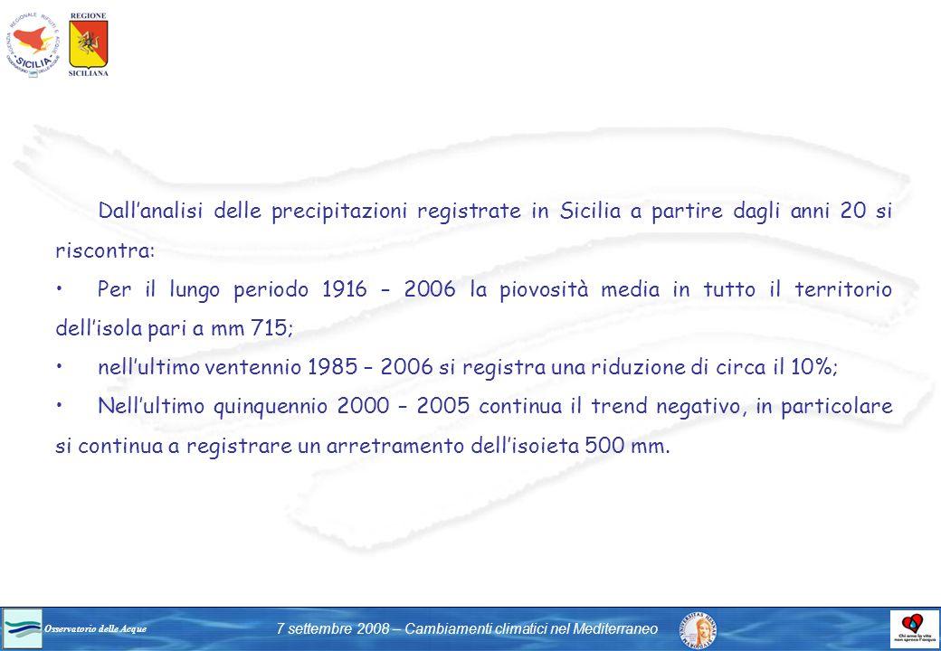 Dall'analisi delle precipitazioni registrate in Sicilia a partire dagli anni 20 si riscontra: