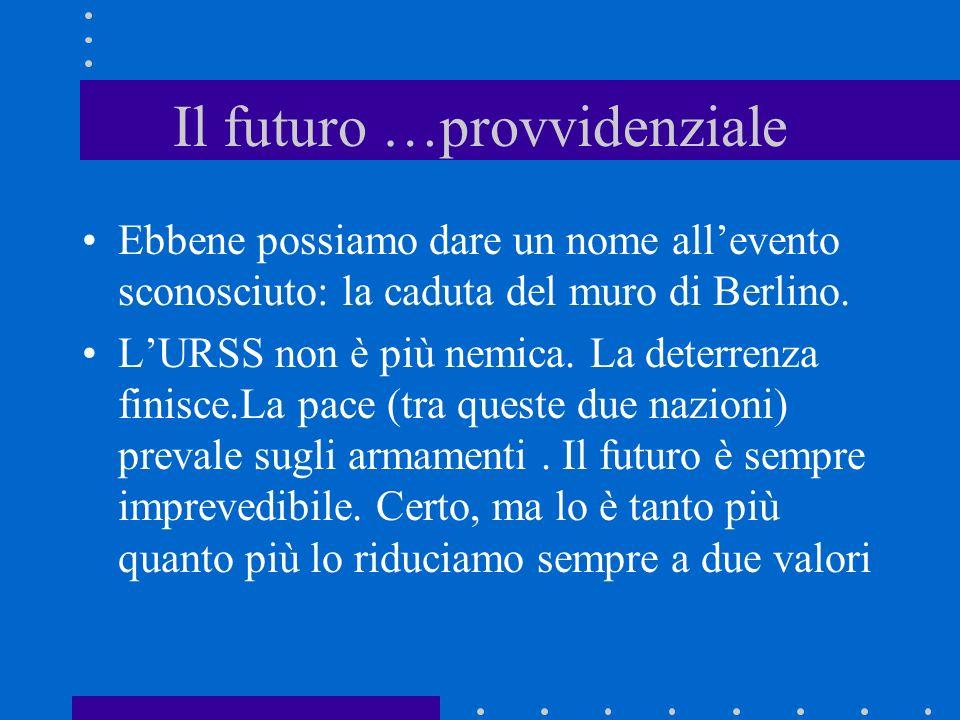 Il futuro …provvidenziale