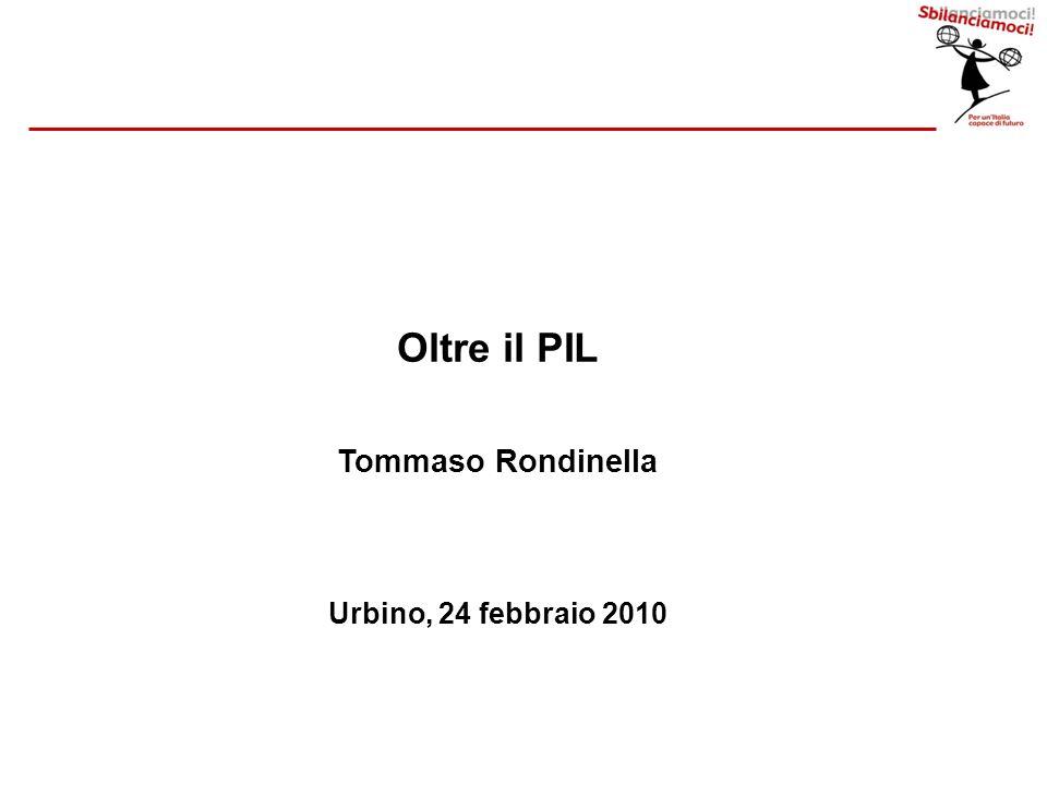 Oltre il PIL Tommaso Rondinella Urbino, 24 febbraio 2010