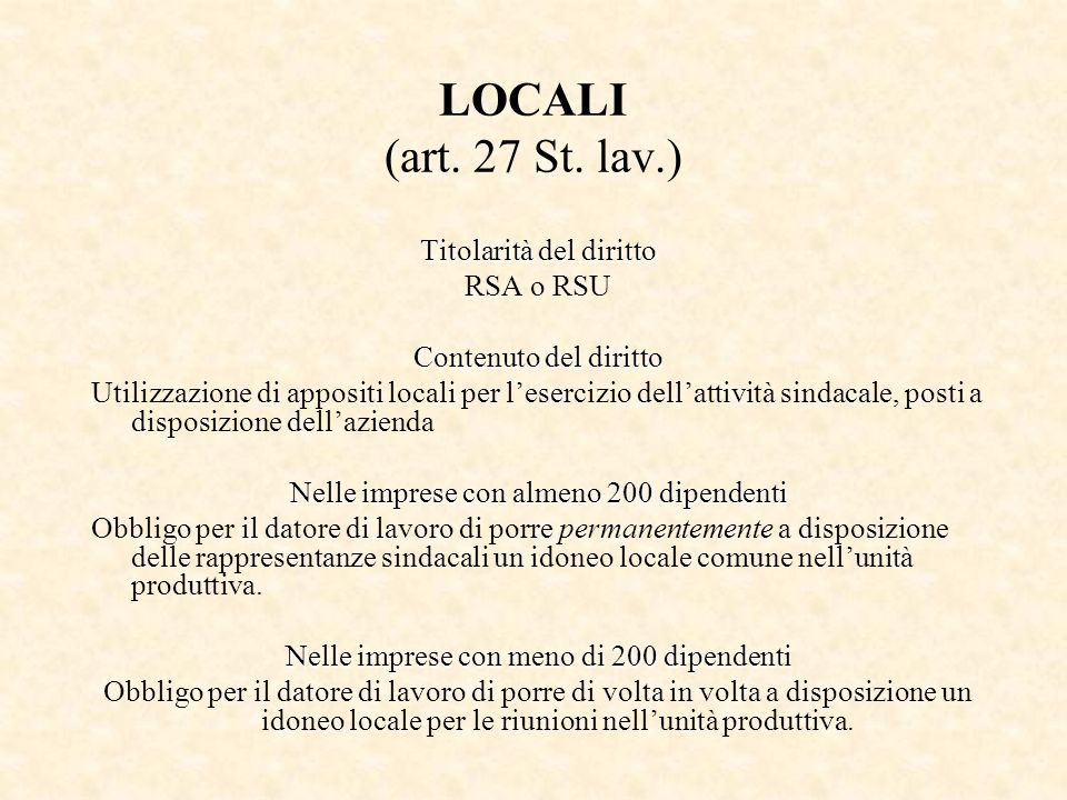 LOCALI (art. 27 St. lav.) Titolarità del diritto RSA o RSU