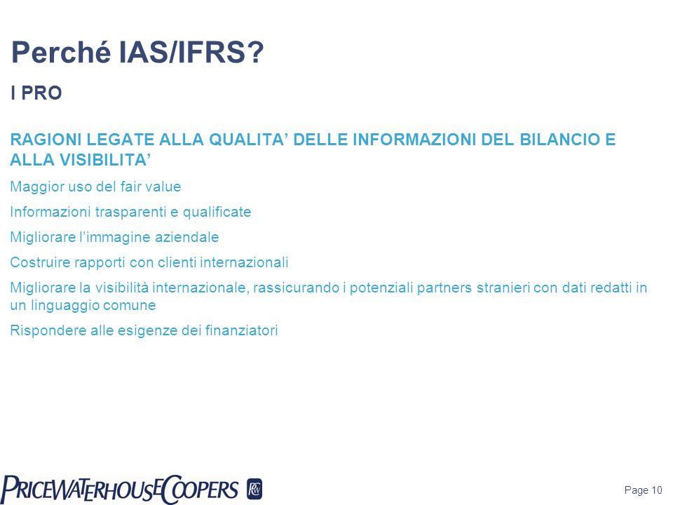 Perché IAS/IFRS I PRO RAGIONI LEGATE ALLA QUALITA' DELLE INFORMAZIONI DEL BILANCIO E ALLA VISIBILITA'