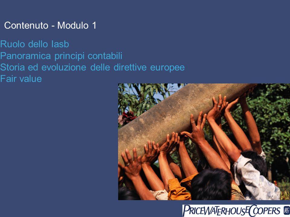 Contenuto - Modulo 1 Ruolo dello Iasb. Panoramica principi contabili. Storia ed evoluzione delle direttive europee.