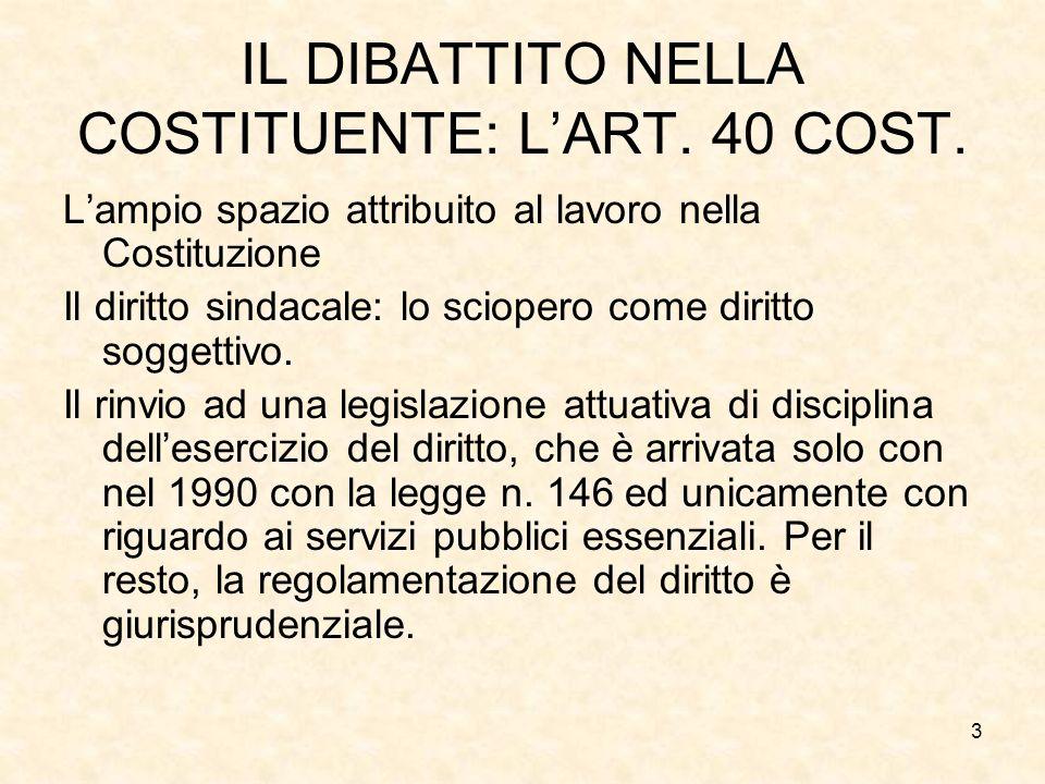IL DIBATTITO NELLA COSTITUENTE: L'ART. 40 COST.