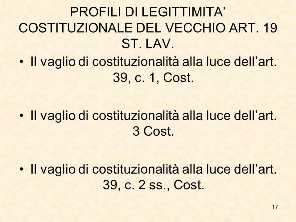 PROFILI DI LEGITTIMITA' COSTITUZIONALE DEL VECCHIO ART. 19 ST. LAV.
