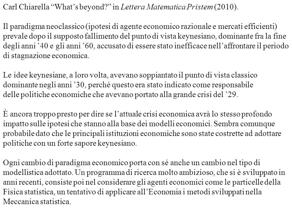 Carl Chiarella What's beyond in Lettera Matematica Pristem (2010).