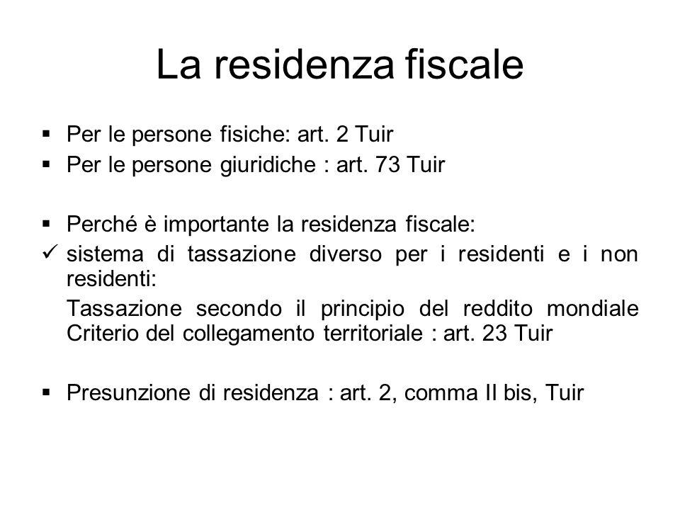 La residenza fiscale Per le persone fisiche: art. 2 Tuir