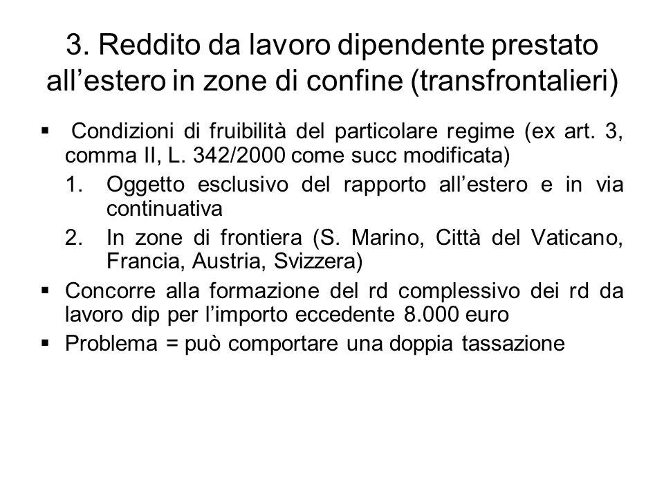 3. Reddito da lavoro dipendente prestato all'estero in zone di confine (transfrontalieri)