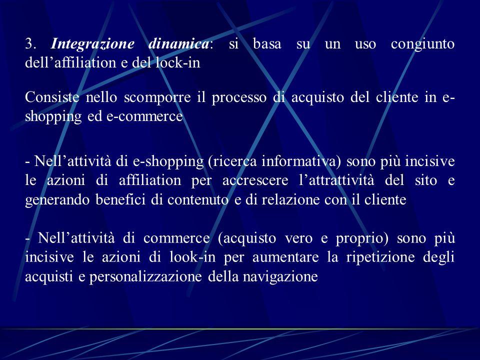 3. Integrazione dinamica: si basa su un uso congiunto dell'affiliation e del lock-in