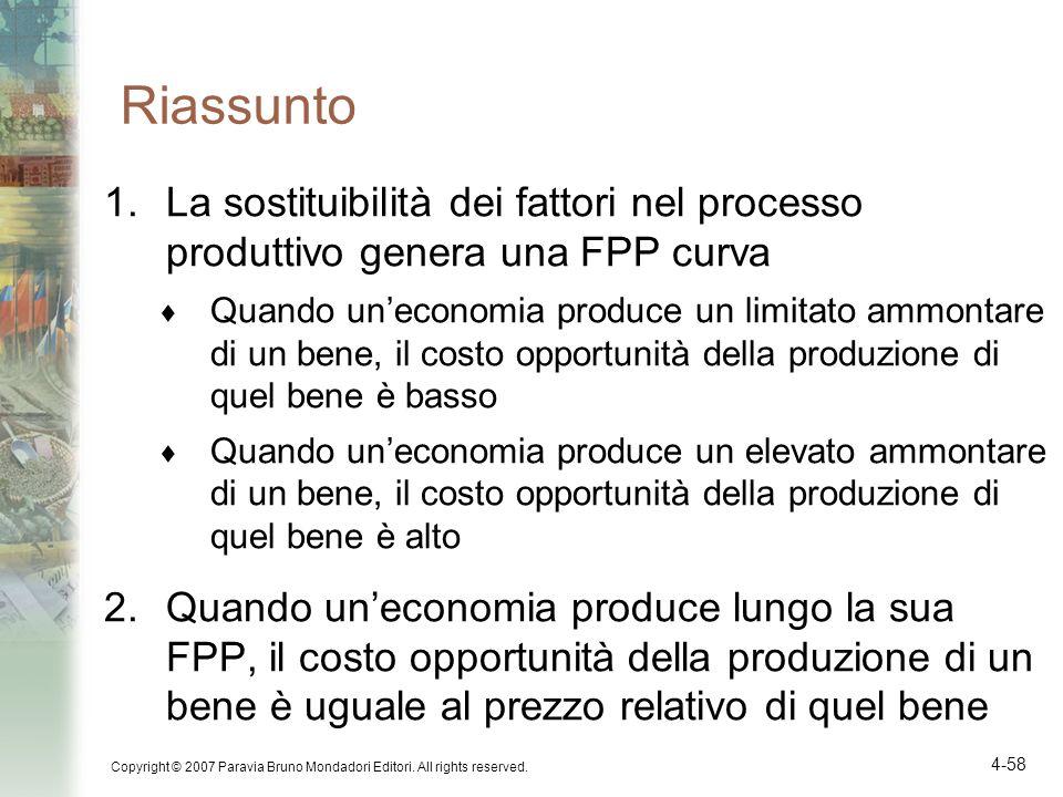 Riassunto La sostituibilità dei fattori nel processo produttivo genera una FPP curva.
