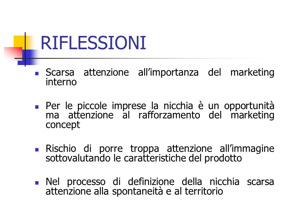 RIFLESSIONI Scarsa attenzione all'importanza del marketing interno