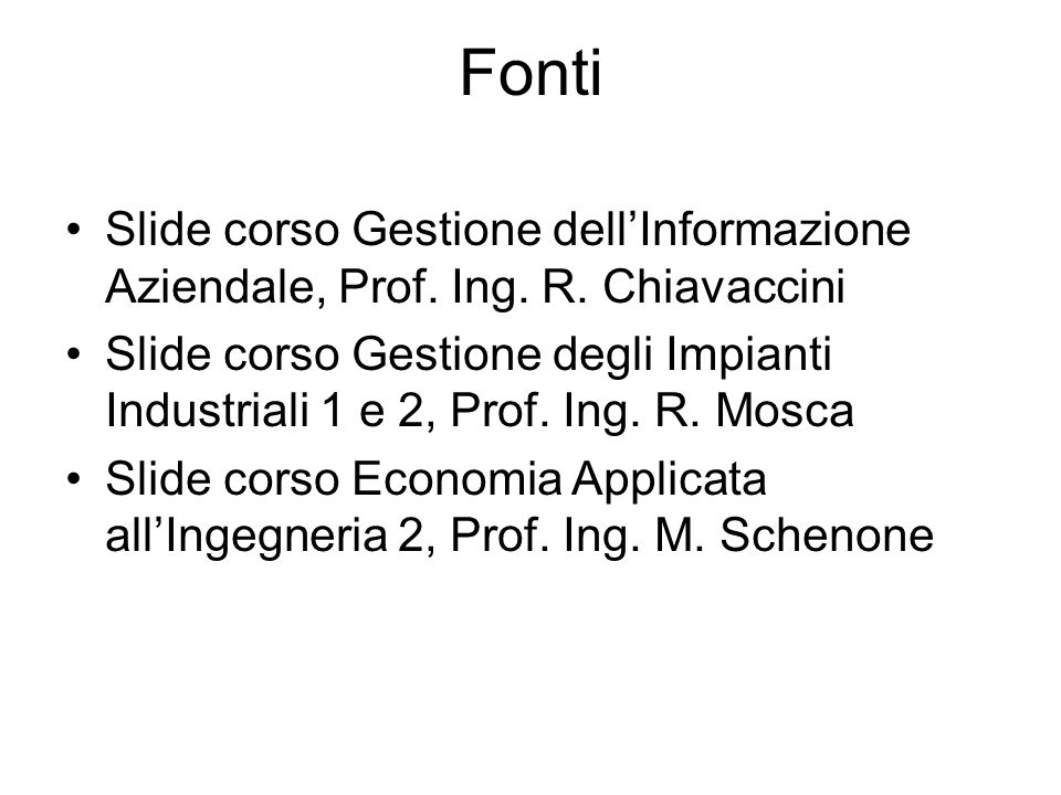Fonti Slide corso Gestione dell'Informazione Aziendale, Prof. Ing. R. Chiavaccini.