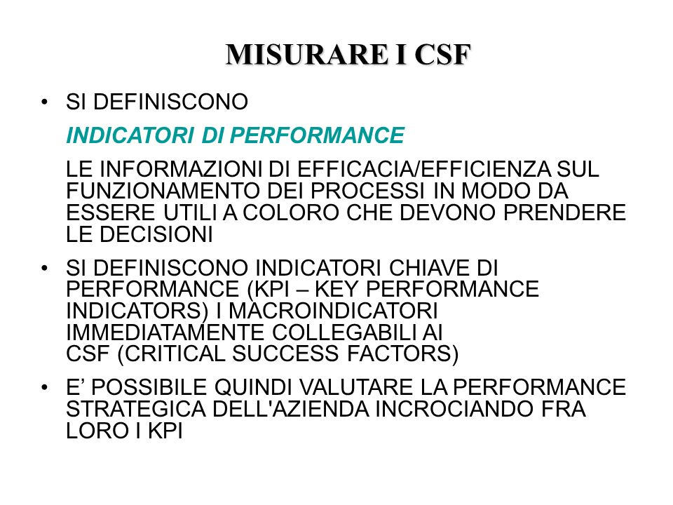 MISURARE I CSF SI DEFINISCONO INDICATORI DI PERFORMANCE