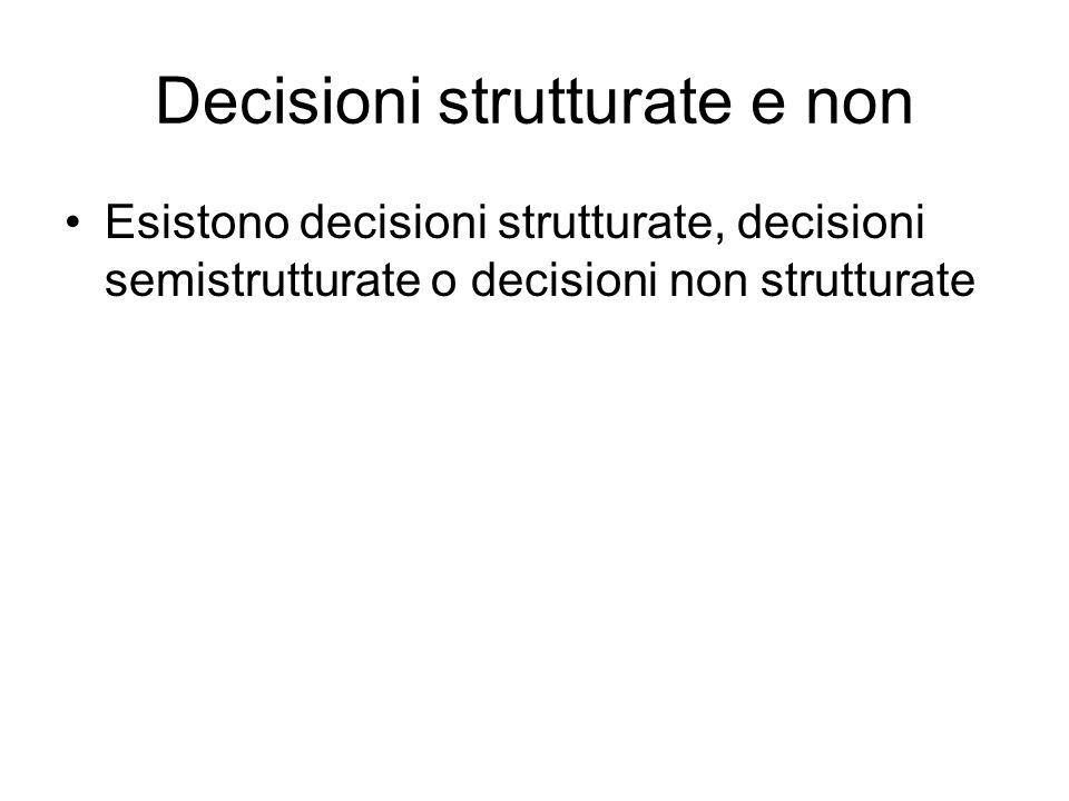 Decisioni strutturate e non