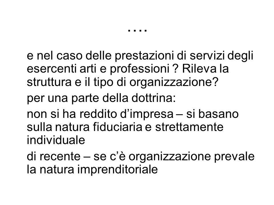…. e nel caso delle prestazioni di servizi degli esercenti arti e professioni Rileva la struttura e il tipo di organizzazione