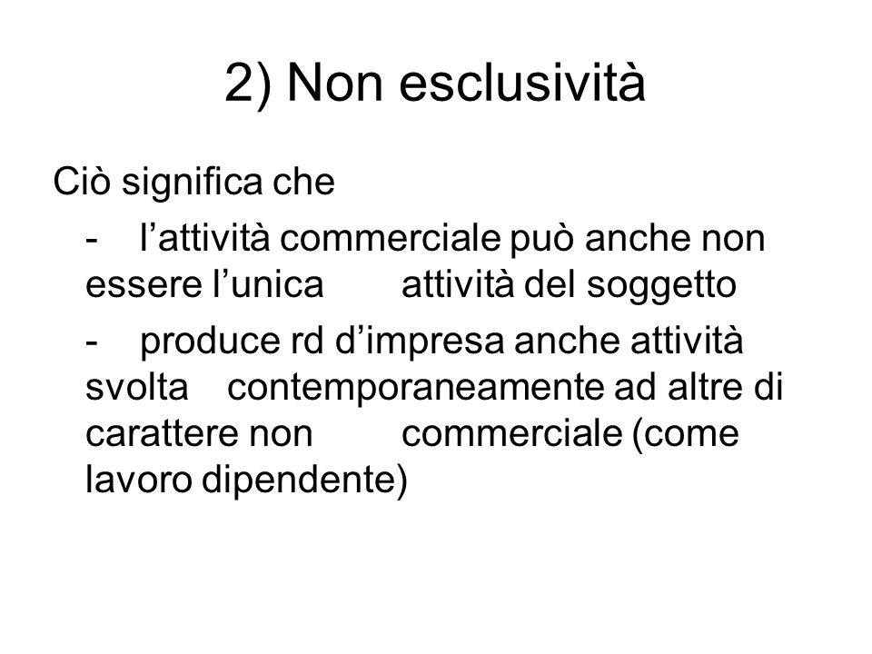 2) Non esclusività Ciò significa che