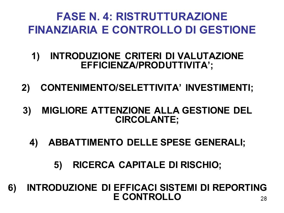 FASE N. 4: RISTRUTTURAZIONE FINANZIARIA E CONTROLLO DI GESTIONE