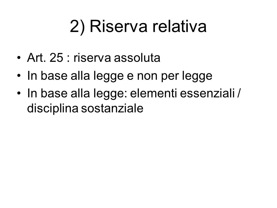 2) Riserva relativa Art. 25 : riserva assoluta