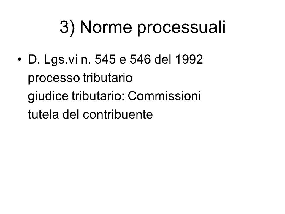 3) Norme processuali D. Lgs.vi n. 545 e 546 del 1992