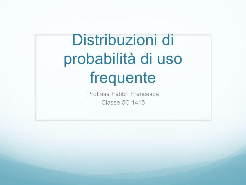 Distribuzioni di probabilità di uso frequente