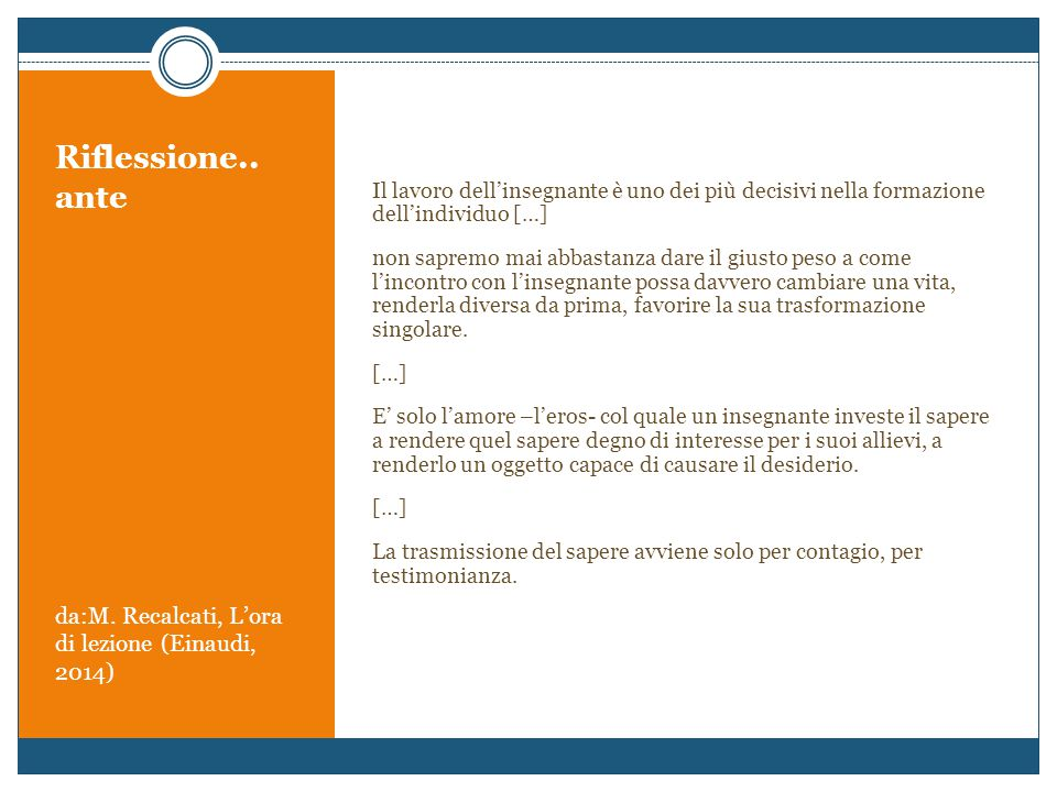Riflessione.. ante da:M. Recalcati, L'ora di lezione (Einaudi, 2014)