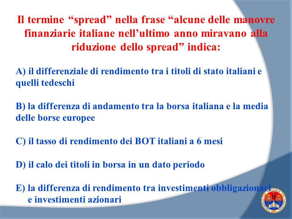 Il termine spread nella frase alcune delle manovre finanziarie italiane nell'ultimo anno miravano alla riduzione dello spread indica: