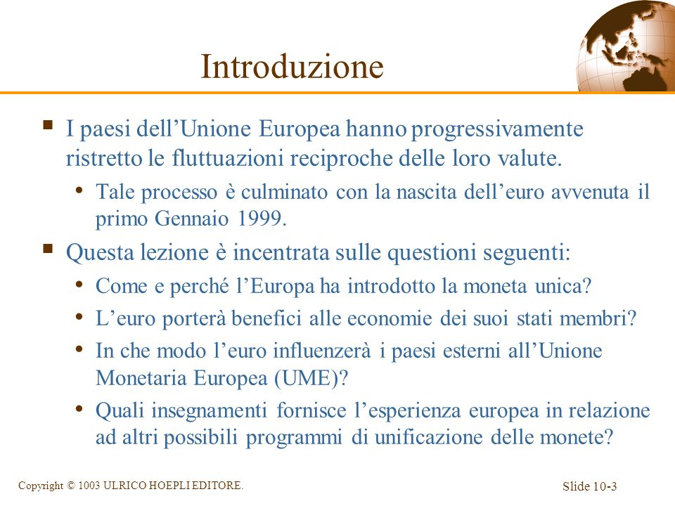 IntroduzioneI paesi dell'Unione Europea hanno progressivamente ristretto le fluttuazioni reciproche delle loro valute.