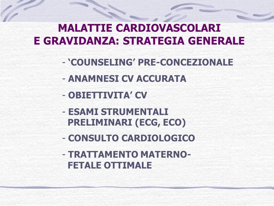 MALATTIE CARDIOVASCOLARI E GRAVIDANZA: STRATEGIA GENERALE