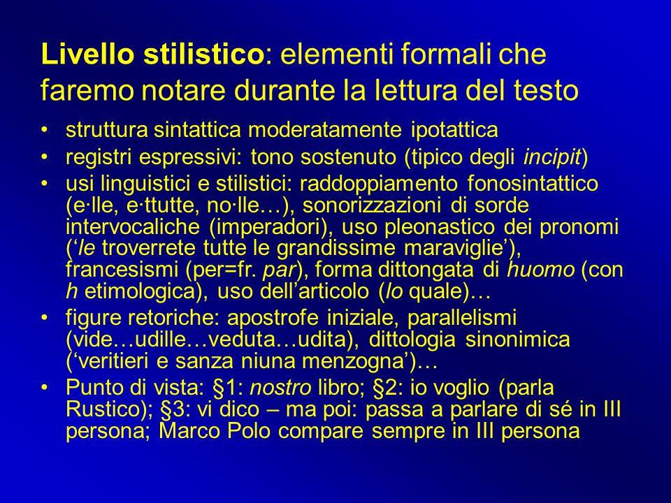 Livello stilistico: elementi formali che faremo notare durante la lettura del testo