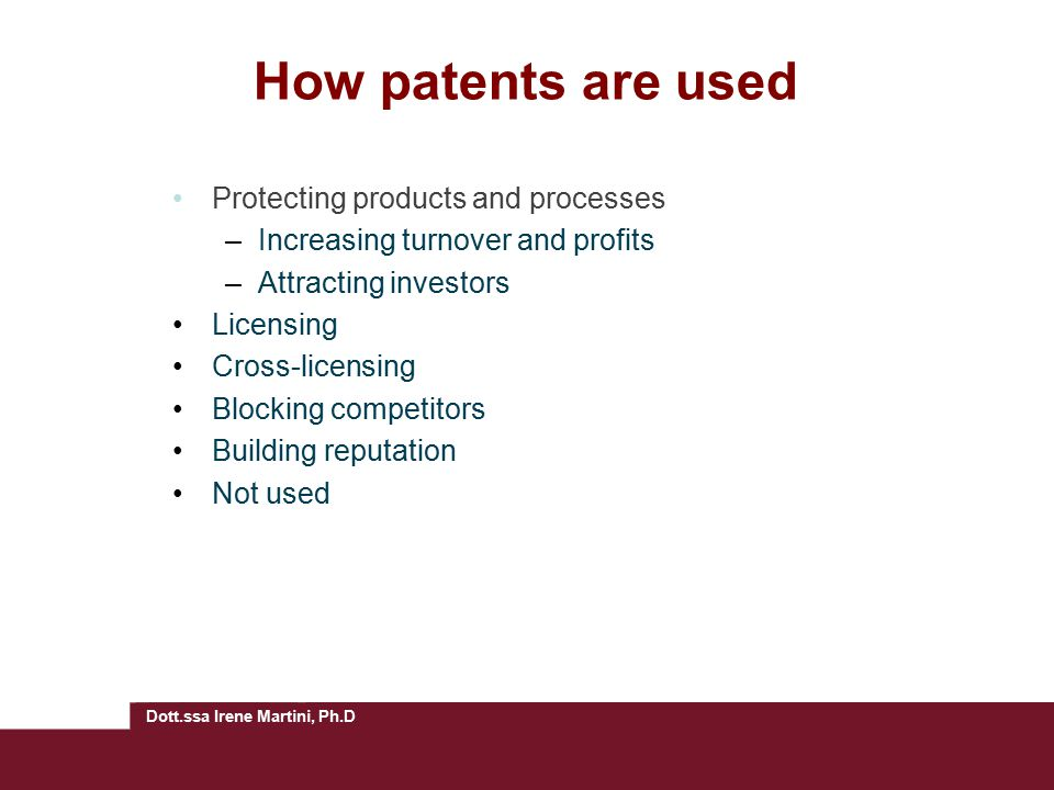 How patents are used Protecting products and processes