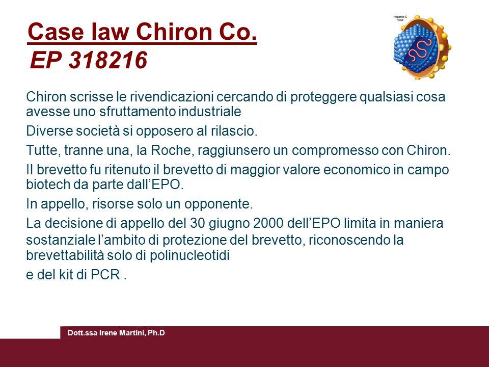 Case law Chiron Co. EP 318216 Chiron scrisse le rivendicazioni cercando di proteggere qualsiasi cosa avesse uno sfruttamento industriale.
