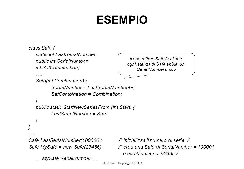 ESEMPIO class Safe { static int LastSerialNumber;