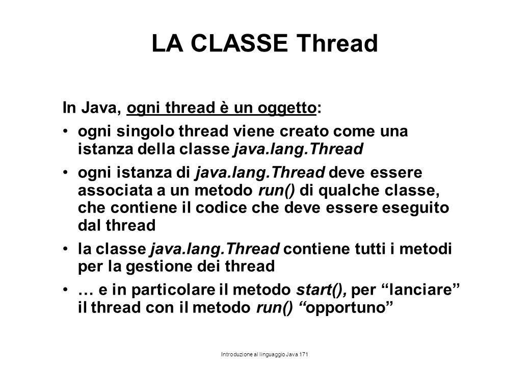 LA CLASSE Thread In Java, ogni thread è un oggetto: